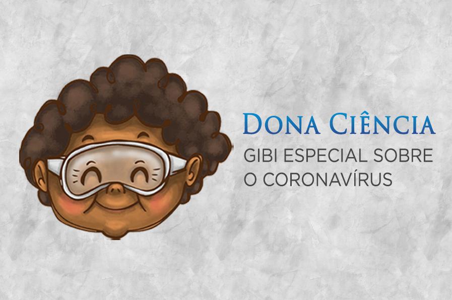 Gibi da Dona Ciência traz informações sobre o coronavírus