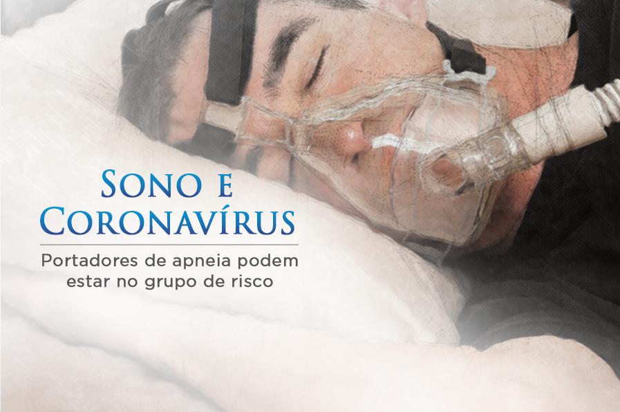 Sono e Coronavírus – portadores de apneia podem estar no grupo de risco
